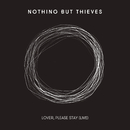 Lover, Please Stay (Live)/Nothing But Thieves