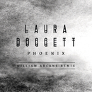Phoenix (William Arcane Remix)/Laura Doggett