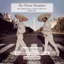 No Tiene Nombre (Radio Edit) feat.Natalia Lafourcade/Kevin Johansen