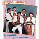Boquita Azucarada/Los Palmeras