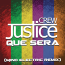 Que Sera (Mind Electric Remix)/Justice Crew