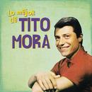 Lo Mejor de Tito Mora/Tito Mora