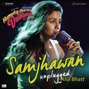 "Samjhawan (Unplugged by Alia Bhatt) [From ""Humpty Sharma Ki Dulhania""]/Jawad Ahmed, Sharib - Toshi & Alia Bhatt"