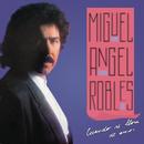 Cuando Se Llora de Amor/Miguel Angel Robles