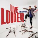 Live Louder/Nathaniel