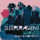 Waves (Math Bishop Remix)/Sleeper Agent