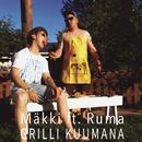 Grilli kuumana feat.Ruma/Mäkki