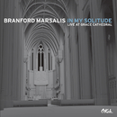In My Solitude: Live at Grace Cathedral/Branford Marsalis