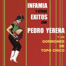 Infamia y Otros Éxitos/Pedro Yerena