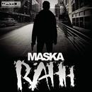Rahh/Maska