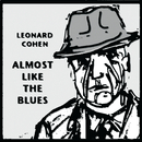 Almost Like the Blues/Leonard Cohen