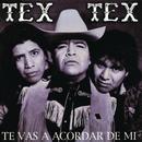 Te Vas a Acordar de Mi/Tex Tex