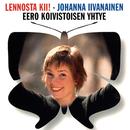 Lennosta kii!/Johanna Iivanainen &  Eero Koivistoisen yhtye