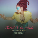 Tomate el Palo feat.Leo García/Miss Bolivia