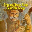 Sings Real Folk Songs/Grandpa Jones