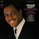 Everything I Have Is Yours/Freddie Scott