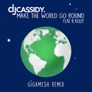 Make the World Go Round (Gigamesh Remix) feat.R. Kelly/DJ Cassidy