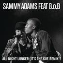 All Night Longer (It's The Kue Remix! Radio) feat.B.o.B/Sammy Adams