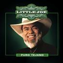 Puro Tejano/Little Joe