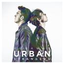 Runaway/Urban Strangers