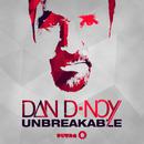 Unbreakable (Remixes)/Dan D-Noy