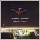 Haircuts & Airports/Gabriel Kahane