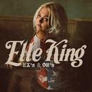 Ex's & Oh's/Elle King