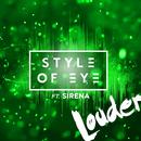 Louder feat.Sirena/Style Of Eye