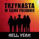 Hell Yeah (Radio edit 1)/Trzynasta w Samo Poludnie