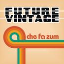 Che fa zum/Future Vintage
