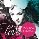 Love/Monica Ferraz