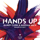 Hands Up (Maarcos Edit)/Ellroy Clerk & Russian Nick