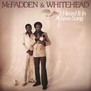 I Heard It in a Love Song/McFadden & Whitehead