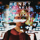Stay (Remixes)/Henry Krinkle