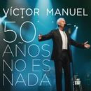 50 Años No Es Nada (En Directo)/Victor Manuel