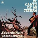 El Canto de Mi Tierra/Eduardo Avila