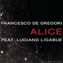 Alice( feat.Luciano Ligabue)/Francesco De Gregori
