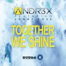 Together We Shine (Radio Edit) feat.Jonny Rose/ANDR3X