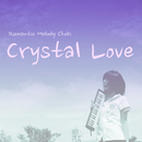 Crystal Love/Romantic Melody Chobi
