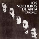 A Viva Voz/Los Nocheros de Anta
