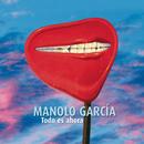 Todo Es Ahora/Manolo Garcia