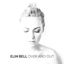 Over and Out/Elin Bell