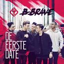 De Eerste Date/B-Brave