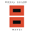 Waves (feat. B.Reith) feat.B. Reith/Royal Tailor
