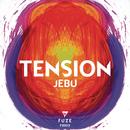 Tension/Jebu