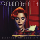 Ready for the Good Life/Paloma Faith