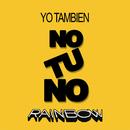 Yo También, No Tú No/Rainbow