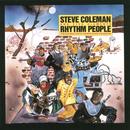 Rhythm People (The Resurrection of Creative Black Civilization)/Steve Coleman and Five Elements