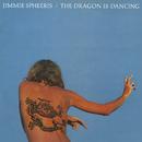 The Dragon Is Dancing/Jimmie Spheeris
