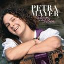 Schean is des Leben/Petra Mayer